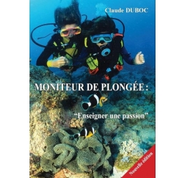 Livre Moniteur de plongée - Enseigner une passion